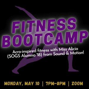 "Illustration of a female body lunge stretching with text that reads ""Fitness bootcamp: Acro-inspired fitness with Miss Alicia (SOGS Alumna '18) from Sound & Motion!"